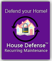 House Defense Recurring Maintenance